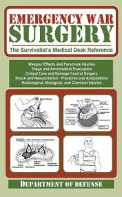 Emergency War Surgery The Survivalist S Medical Desk Reference The