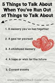 5 things to talk about when you ve run out of things to talk about