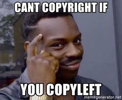 Meme Generator Copyright - cant copyright if you copyleft roll safesdsds meme generator