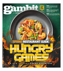 gambit new orleans march 31 2015 by gambit new orleans issuu