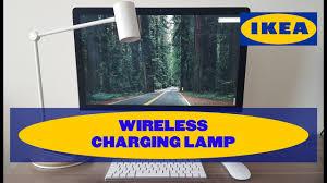 ikea wireless charging lamp led wireless charging lamp youtube