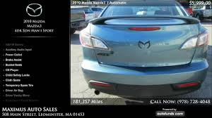 mazda auto sales used 2010 mazda mazda3 maximus auto sales leominster ma sold