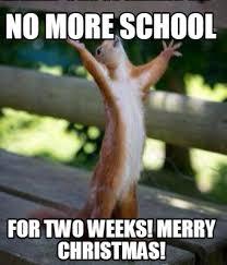 Merry Christmas Meme Generator - meme creator no more school for two weeks merry christmas meme