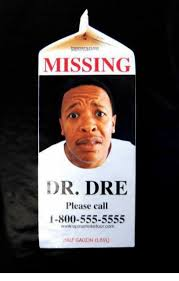 Dr Dre Meme - missing dr dre please call 1 800 555 5555 wwwupinsmoketourcom half