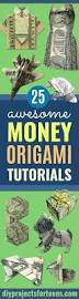 25 awesome money origami tutorials diy projects for teens