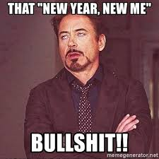 New Year New Me Meme - that new year new me bullshit robert downey jr that face you