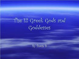 ppt the 12 greek gods and goddesses powerpoint presentation id