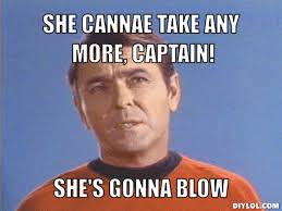 Scotty Meme - scotty meme generator she cannae take any more captain she s gonna