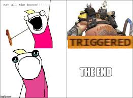 Funny Rage Memes - image tagged in overwatch memes funny x all the y bacon rage