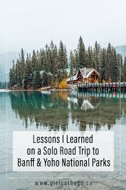 lessons i learned on a road trip to banff and yoho national