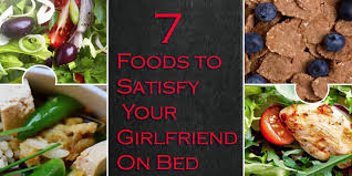 7 foods you can u0027t avoid if you want to satisfy your girlfriend on