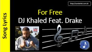 testo come musica dj khaled featuring for free song lyrics letras musica