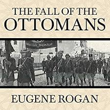 Fall Of The Ottomans The Fall Of The Ottomans The Great War In The Middle
