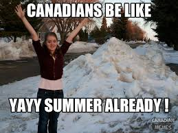 Canada Snow Meme - there is no bad weather only bad clothing ha take a walkabout