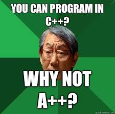 you can program in c why not a high expectations asian