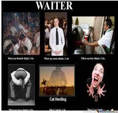 Waitressing Memes - waiter s by djnono meme center