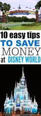save money at disney world easy money saving tips at disney world