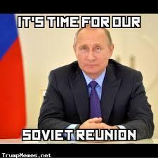 Putin Meme - soviet reunion invitation putin meme