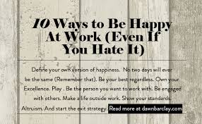10 ways to be happy at work even if you it living moxie