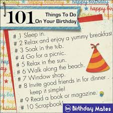 the birthday ideas 101 amazing things to do on your birthday in 2018