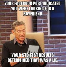 Facebook Post Meme - your facebook post indicated you were looking for a boyfriend your