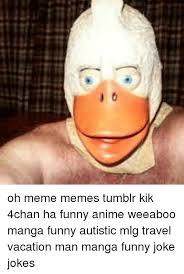 Oh Meme - qe oh meme memes tumblr kik 4chan ha funny anime weeaboo manga funny
