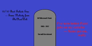microsoft paint memorials are just as bad as you u0027d expect