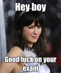 Hey Boy Meme - hey boy good luck on your exam giggles pinterest school