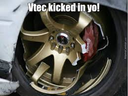 Vtec Meme - vtec kicked in yo by doggyb22 meme center