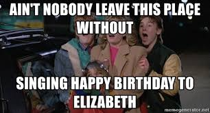 Adventures In Babysitting Meme - ain t nobody leave this place without singing happy birthday to