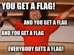 Oprah Meme You Get - you get a flag you get a flag everybody gets a flag oprah