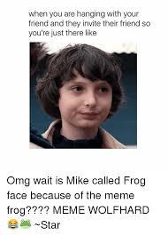 Frog Face Meme - 25 best memes about memes frog memes frog memes