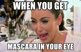 Mascara Meme - when you get mascara in your eye kim kardashian crying meme