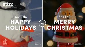 the debate happy holidays vs merry is