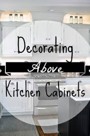 ideas for decorating kitchens studio 5 decorating above your kitchen cabinets decorating