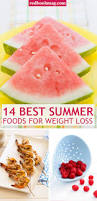 summer foods for weight loss foods to help lose weight