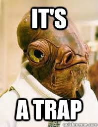 Its A Trap Meme - it s a trap its a trap quickmeme