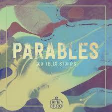 trinity church nwa bentonville ar u003e parables god tells stories