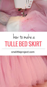 Detachable Bed Skirts How To Make A Tulle Bedskirt