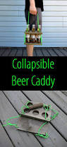 an unconventional beer caddy beer caddy woods and easy