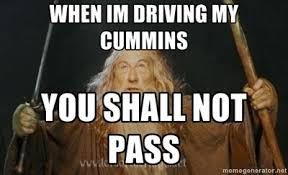 Cummins Meme - cummins memes my cummins you shall not pass you shall not
