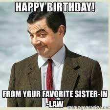 Sister Birthday Meme - 17 very funny happy birthday meme sister in law greetyhunt