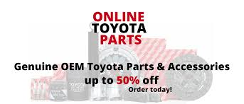 toyota on line oem toyota parts and accessories online toyota parts