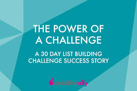 Challenge Success List Building Success How 30 Days Transformed My Business
