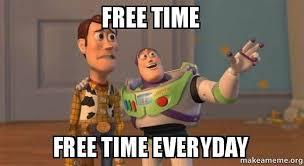 Make Memes For Free - free time free time everyday as a senior make a meme