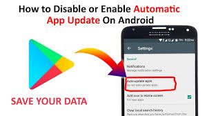 how to turn auto update on android how to disable or enable automatic app update on android