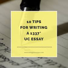 sample uc college essays ten tips for writing a 1337 uc essay college essay guy get 10 tips for writing a 1337 uc essay