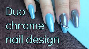 how to duo chrome color nail design step by step tutorial youtube