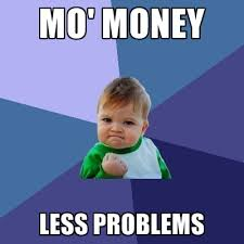Money Problems Meme - mo money less problems create meme