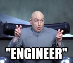 Engineer Meme - just saw a tv commercial about someone becoming an engineer after